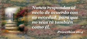 proverbios 26 4